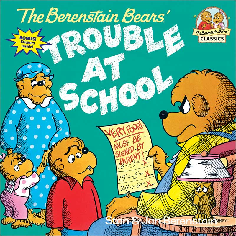 The Berenstain Bears' Trouble at School  by Jan and Mike Berenstain