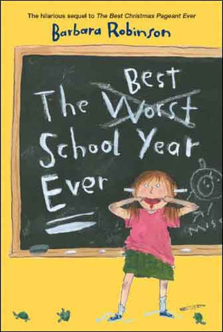 The Best School Year Ever  by Barbara Robinson