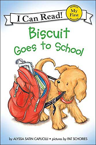 Biscuit Goes to School by Alyssa Satin Capucilli; illustrated by Pat Schories