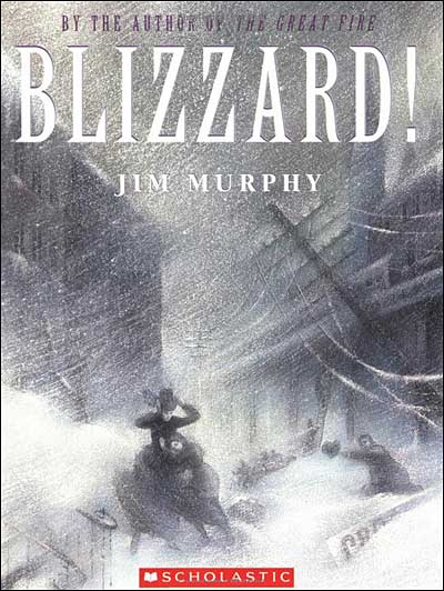 Blizzard: The Storm that Changed America by Jim Murphy