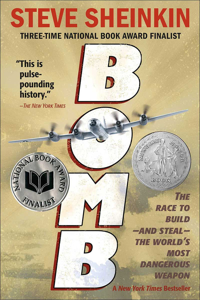 Bomb: The Race to Build--and Steal--the World's Most Dangerous Weapon by Steve Sheinkin