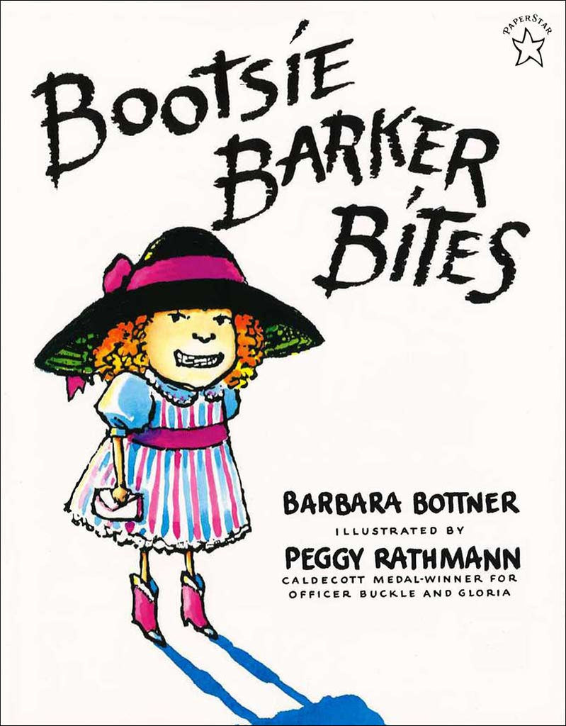 Bootsie Barker Bites  by Barbara Bottner, illustrated by Peggy Rathmann