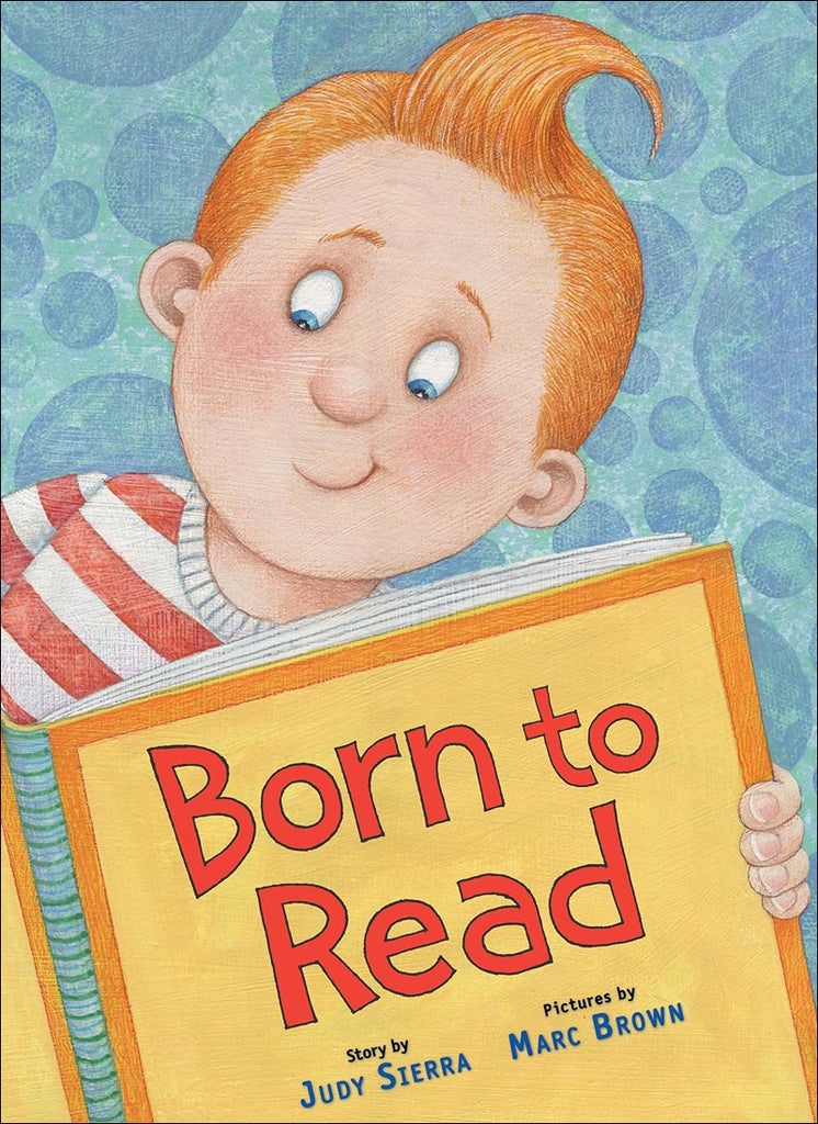 Born to Read by Judy Sierra; illustrated by Marc Brown