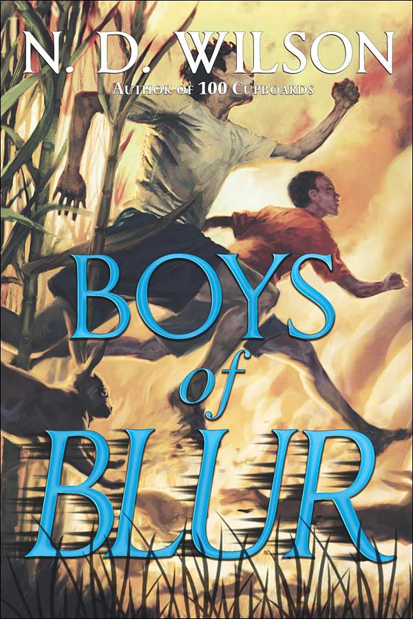 Boys of Blur by N.D. Wilson