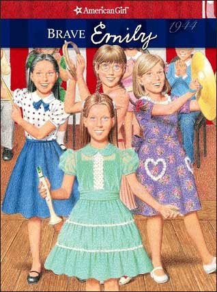 American Girl: Brave Emily by Valerie Tripp; illustrations by Nick Backes