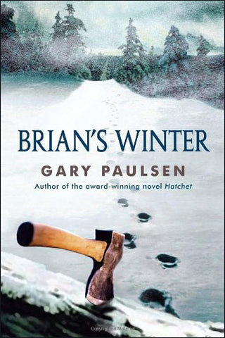 Brian's Winter Brian's Saga (Hatchet) by Gary Paulsen
