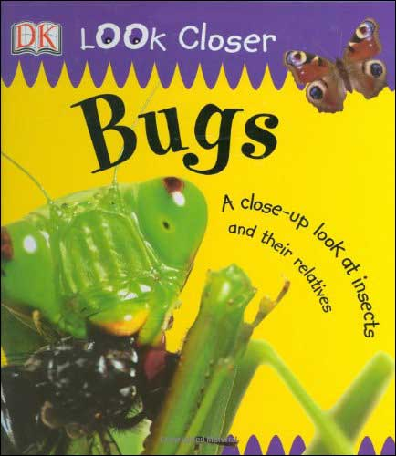 Bugs! (DK Look Closer series) by DK Publishing
