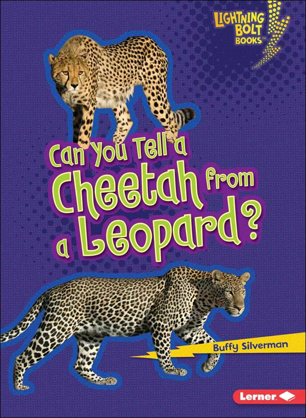 Can You Tell a Cheetah from a Leopard? by Buffy Silverman