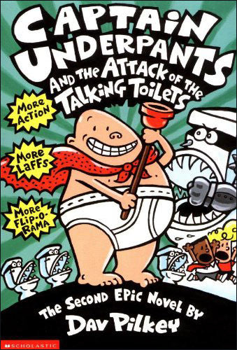 Captain Underpants and the Attack of the Talking Toilets  (chapter book)