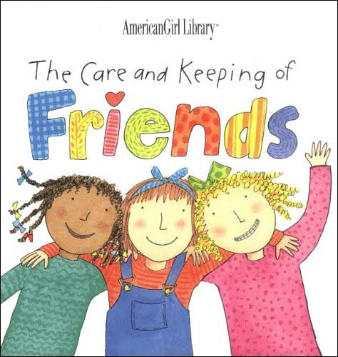 American Girl: The Care and Keeping of Friends by Nadine Westcott