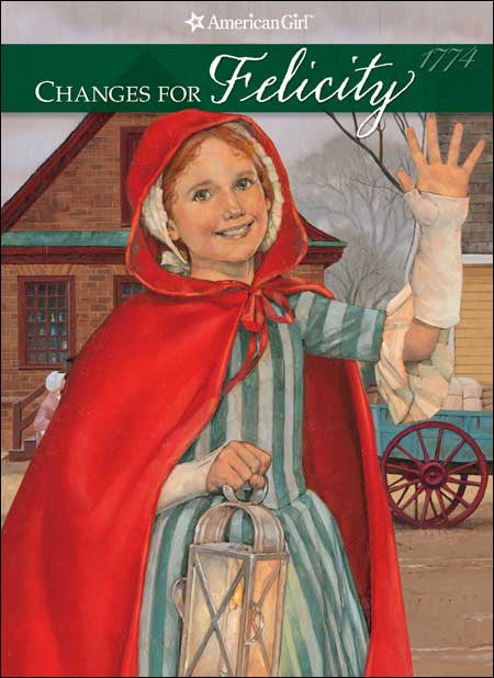 American Girl: Changes for Felicity  by Valerie Tripp; illustrated by Dan Andreasen