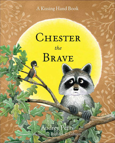 Chester the Brave A Kissing Hand book by Audrey Penn