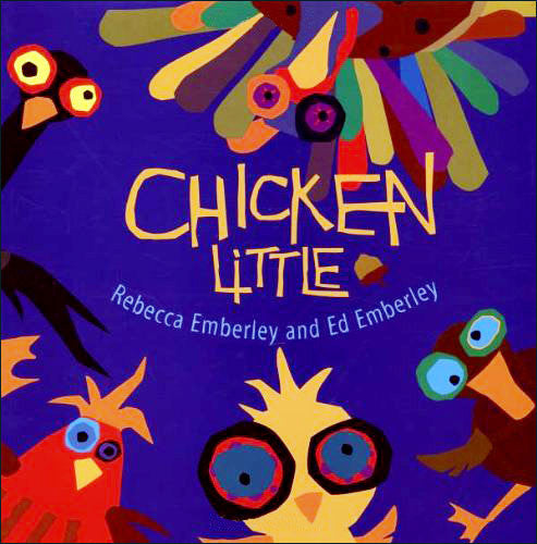 Chicken Little by Rebecca and Ed Emberley