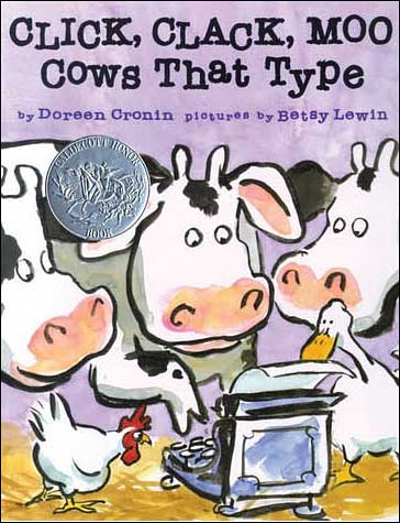 Click, Clack, Moo, Cows That Type by Doreen Cronin, illustrated by Betsy Lewin