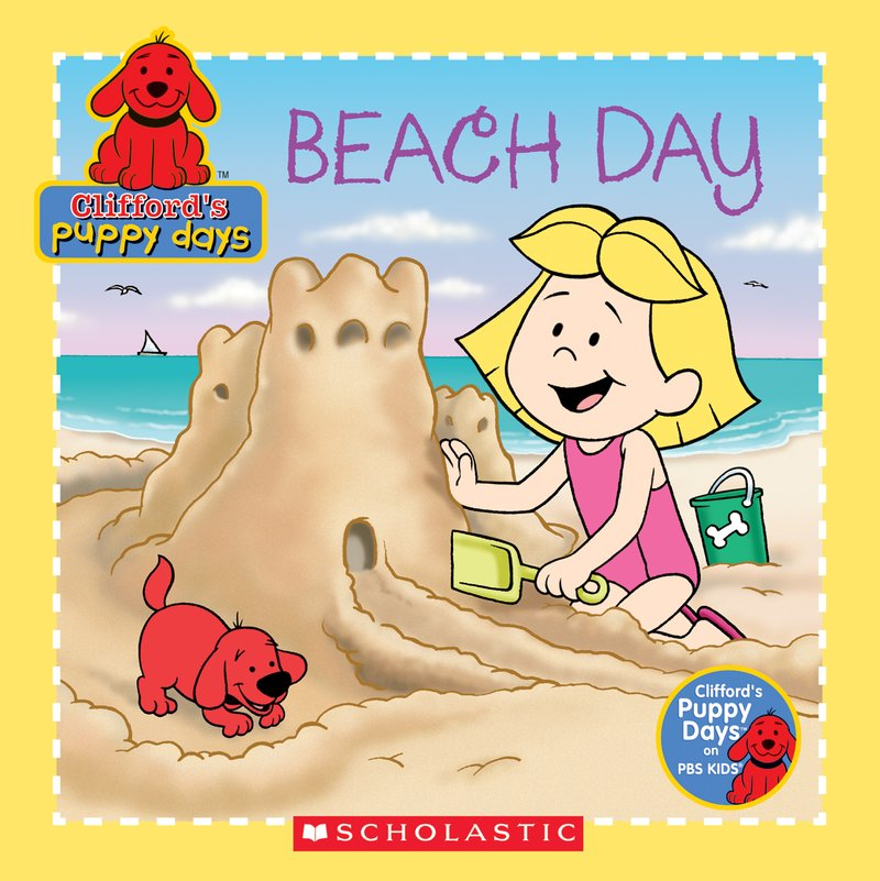 Clifford's Puppy Days: Beach Day by Quinlan BL Lee