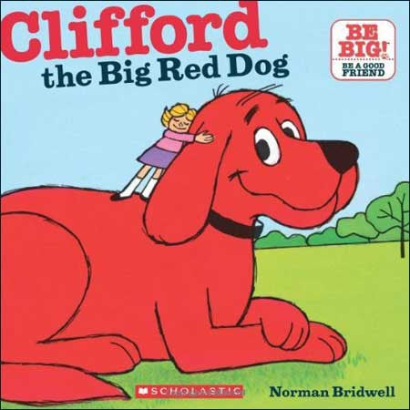 Clifford the Big Red Dog  by Norman Bridwell