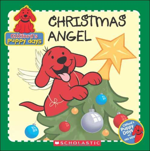 Clifford's Puppy Days: Christmas Angel by Quinlan B Lee; illustrated by John Kurtz