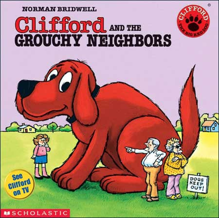 Clifford and the Grouchy Neighbors  by Norman Bridwell