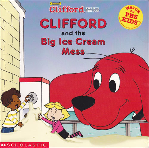 Clifford and the Big Ice Cream Mess by Josephine Page & Norman Bridwell