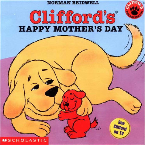 Clifford's Happy Mother's Day by Norman Bridwell