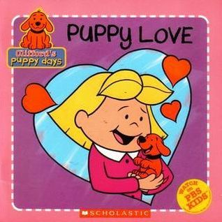 Clifford's Puppy Days: Puppy Love by Norman Bridwell