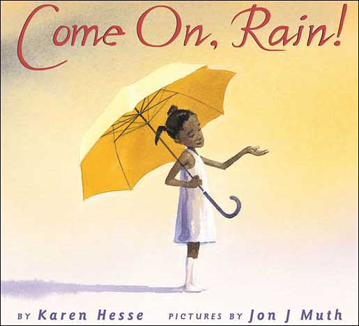 Come On, Rain! by Karen Hesse;  illustrated by Jon J. Muth