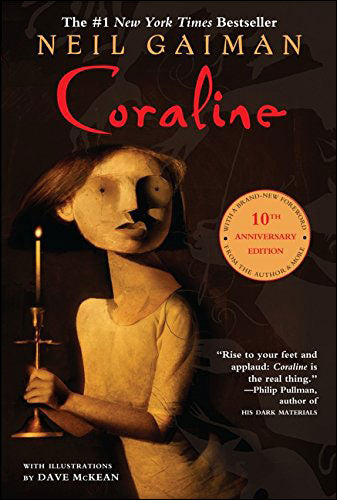 Coraline  by Neil Gaiman, illustrated by Dave McKean