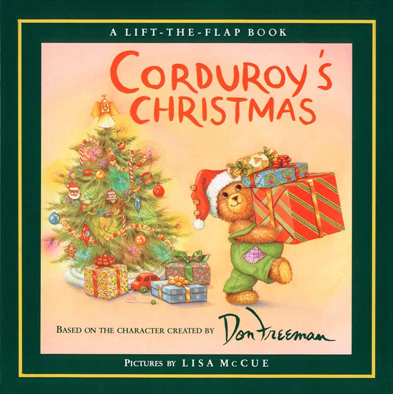 Corduroy's Christmas: A Lift-the-Flap Book  by Don Freeman;  illustrated by Lisa McCue