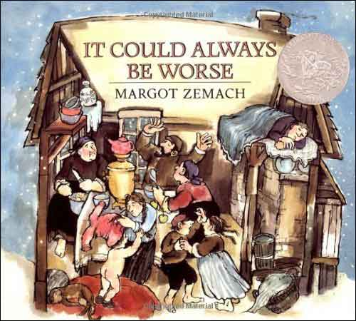 It Could Always Be Worse  by Margo Zemach