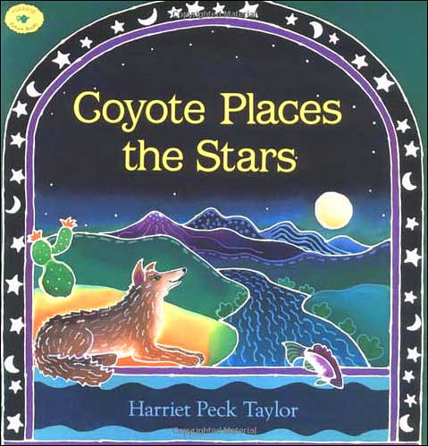 Coyote Places the Stars by Harriet Peck Taylor