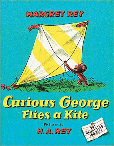 Curious George Flies a Kite  by H.A. Rey