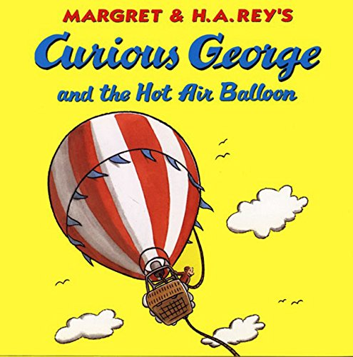 Curious George and the Hot Air Balloon by H.A. Rey