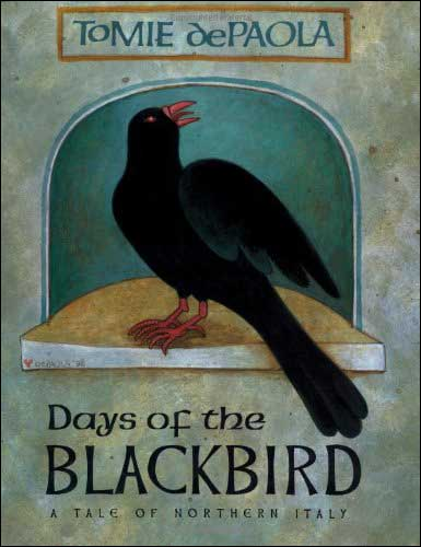 Days of the Blackbird: A Tale of Northern Italy by Tomie dePaola