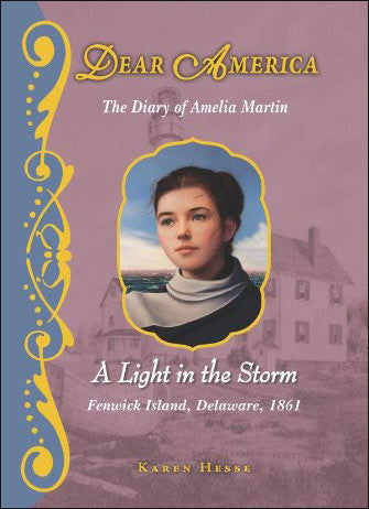 Dear America: A Light in the Storm: The Diary of Amelia Martin, Fenwick Island, Delaware, 1861