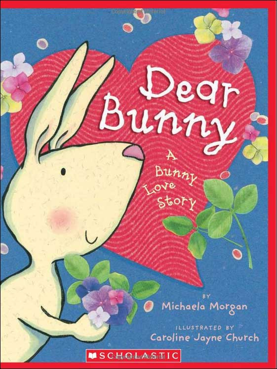 Dear Bunny: A Bunny Love Story by Michaela Morgan