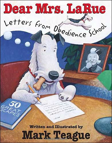 Dear Mrs. LaRue: Letters from Obedience School by Mark Teague