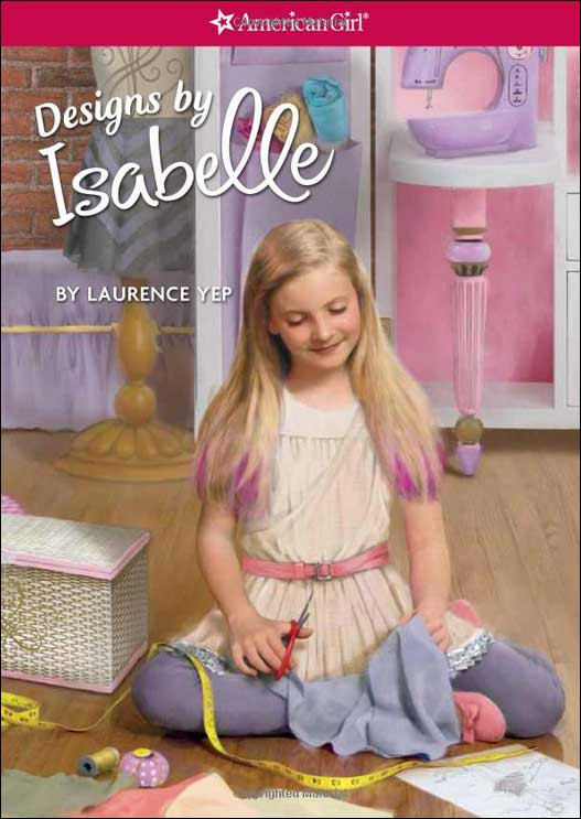 American Girl: Designs by Isabelle by Laurence Yep