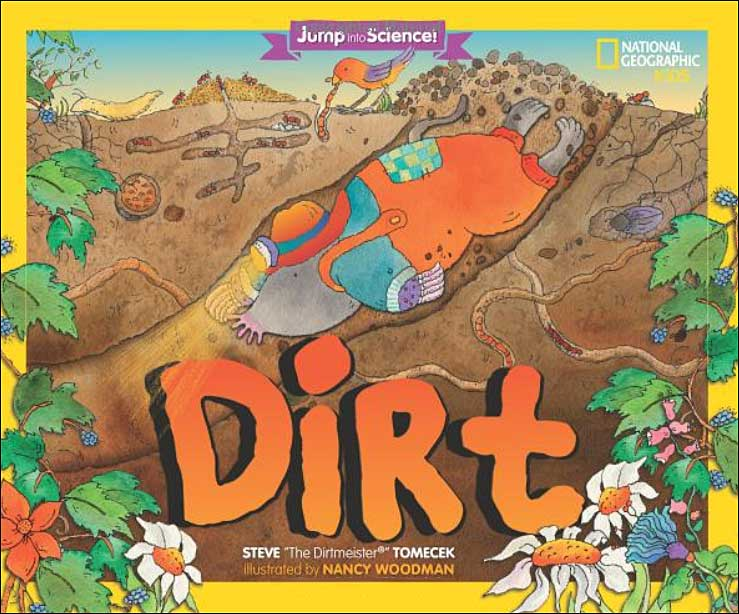 Dirt by Steve Tomecek; illustrated by Nancy Woodman
