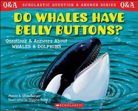 Do Whales Have Belly Buttons?  by Melvin and Gilda Berger