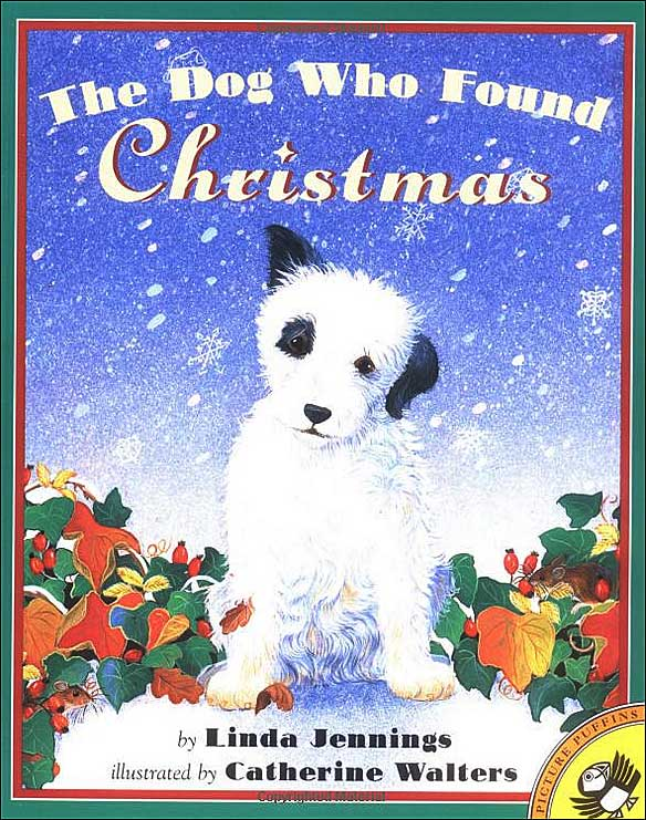 The Dog Who Found Christmas by Linda Jennings