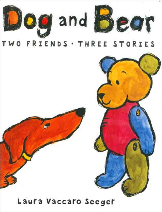 Dog and Bear: Two Friends, Three Stories  by Laura Vaccaro Seeger