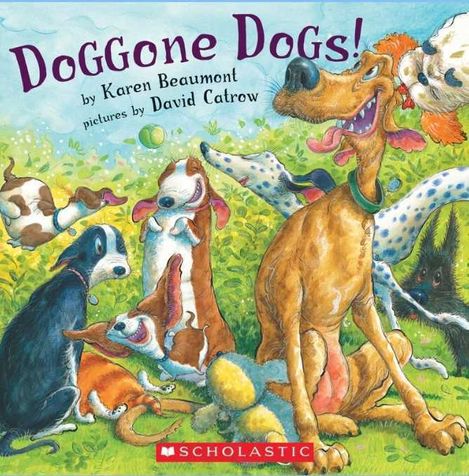 Doggone Dogs! by Karen Beaumont; illustrated by David Catrow