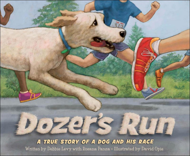 Dozer's Run: A True Story of a Dog and His Race   by Debbie Levy