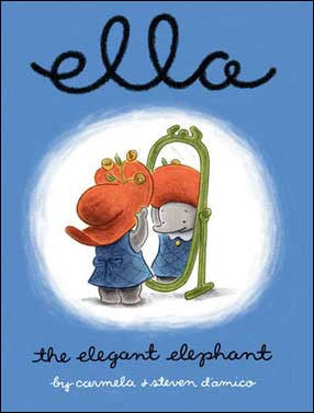 Ella, the Elegant Elephant by Carmela and Steven D'Amico