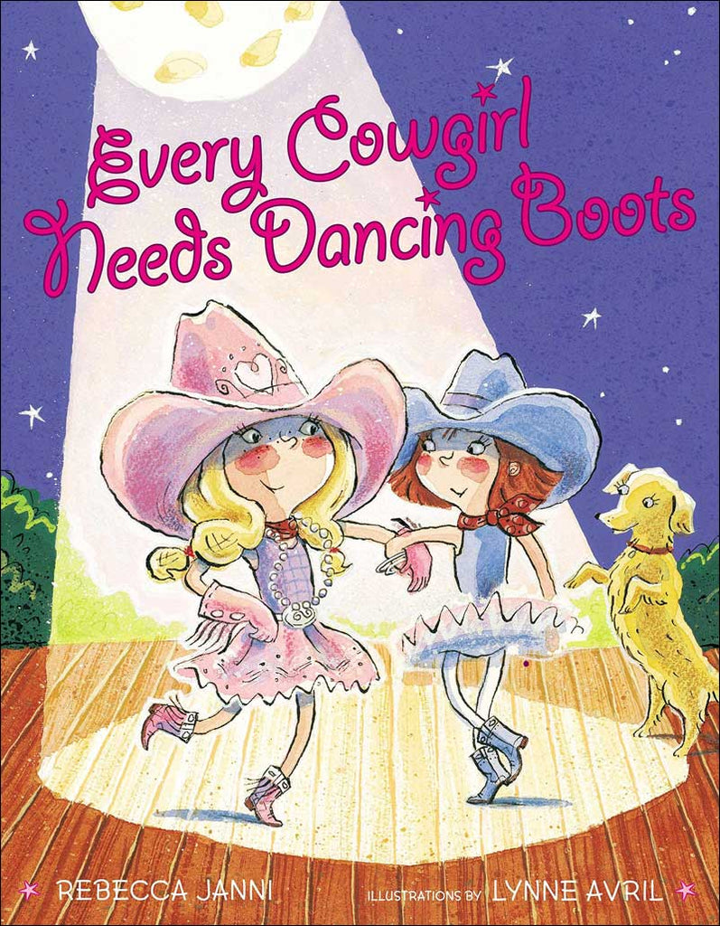 Every Cowgirl Needs Dancing Boots by Rebecca Janni; illustrated by Lynne Avril