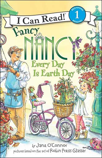 Fancy Nancy, Every Day is Earth Day by Jane O'Connor