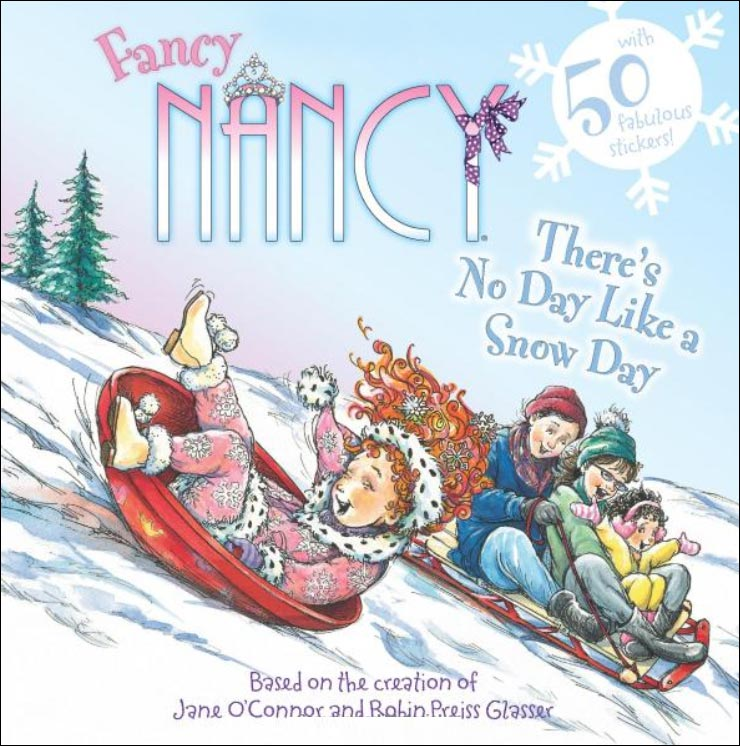 Fancy Nancy: There's No Day Like a Snow Day by Jane O'Connor