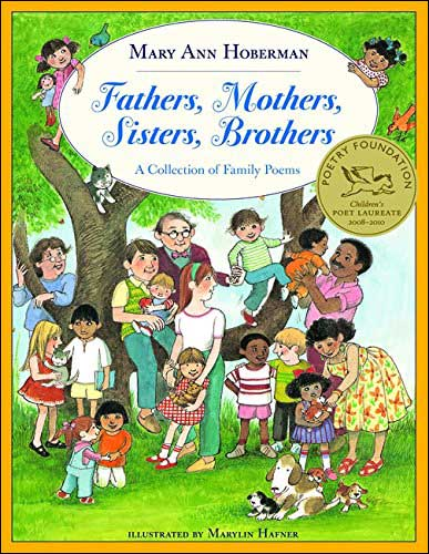 Fathers, Mothers, Sisters, Brothers: A Collection of Family Poems by Mary Ann Hoberman; illustrated by Marylin Hafner