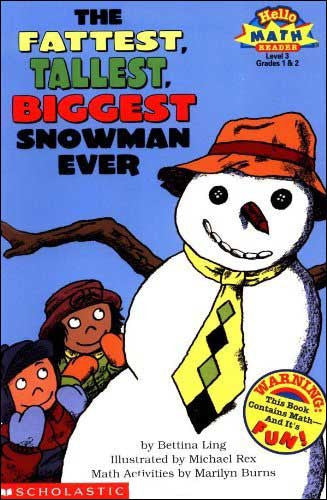 The Fattest, Tallest, Biggest Snowman Ever by Bettina Ling