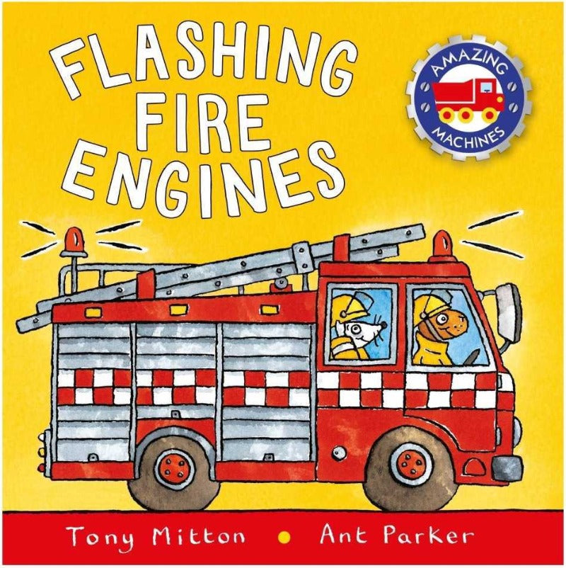 Flashing Fire Engines by Tony Mitton and Ant Parker